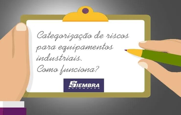Categorização de riscos para equipamentos industriais: Como funciona?